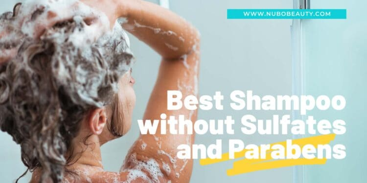 Best Shampoo without Sulfates and Parabens