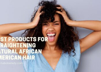 Best Products For Straightening Natural African American Hair